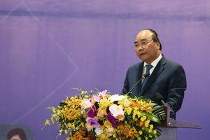 Thủ tướng Nguyễn Xuân Phúc: Không có cách nào khác là Việt Nam phải hành động vươn lên *
