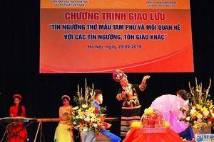 Tọa đàm Tín ngưỡng thờ Mẫu và mối quan hệ với tín ngưỡng tôn giáo khác