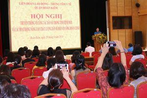 Liên đoàn lao động quận Hoàn Kiếm truyền thông về công tác dân số