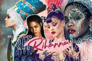 Những MV của Rihanna: Cùng nhìn lại hành trình của nàng 'tắc kè hoa' Hollywood