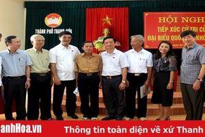 Đoàn ĐBQH tỉnh Thanh Hóa tiếp xúc cử tri TP Thanh Hóa