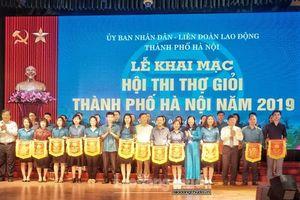 Khai mạc Hội thi thợ giỏi Thành phố Hà Nội năm 2019