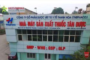 Công ty CP Dược - Vật tư Y tế Thanh Hóa: 'Bất thường trong báo cáo đại hội cổ đông'