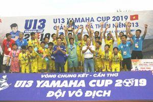 Tìm ra nhà vô địch Giải bóng đá thiếu niên U13 Yamaha Cup 2019