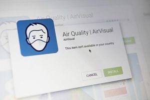 Ứng dụng kiểm tra chất lượng không khí AirVisual đột nhiên 'biến mất' khỏi Việt Nam