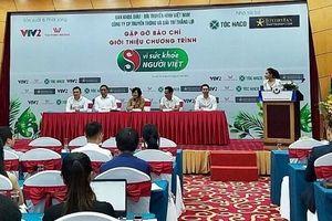Chương trình 'Vì sức khỏe người Việt' trở lại mùa thứ 3