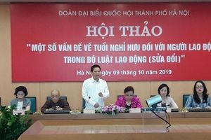 Đoàn ĐBQH TP góp ý về tuổi nghỉ hưu trong Bộ luật Lao động
