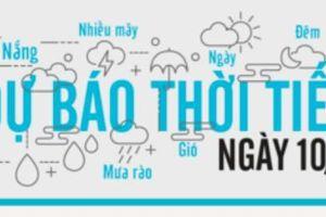 Dự báo thời tiết ngày 10/10: Trời đẹp chiều lòng đội tuyển Việt Nam 'đại chiến' Malaysia