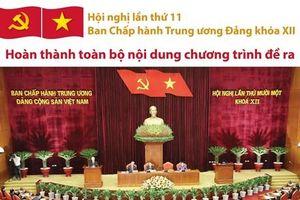 Hội nghị Trung ương lần thứ 11 hoàn thành toàn bộ nội dung đề ra