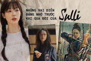 Những vai diễn đáng nhớ trước khi qua đời của Sulli