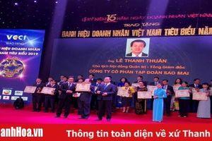 Tổng Giám đốc Tập đoàn Sao Mai được vinh danh 'Doanh nhân Việt Nam tiêu biểu 2019'