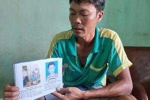 Cha nghèo rong ruổi hàng nghìn cây số tìm con trai 7 tuổi mất tích bí ẩn
