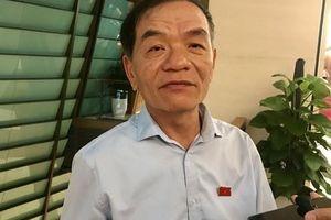 Đại biểu Quốc hội Lê Thanh Vân: 'Chắc chắn vẫn còn các vụ 'nâng đỡ không trong sáng' khác mà chưa bị khui ra'