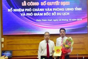 Thừa Thiên Huế: Bổ nhiệm Phó giám đốc Sở Du lịch và Phó Chánh Văn phòng UBND tỉnh