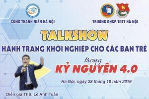 Talkshow 'Hành trang khởi nghiệp cho các bạn trẻ trong kỷ nguyên 4.0'