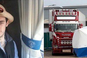 Tiết lộ thông tin sốc về tài xế chở container chứa 39 thi thể tại Anh