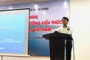 Hội nghị tập huấn, bồi dưỡng kiến thức biển, đảo Việt Nam cho báo chí