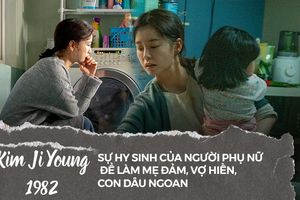 Kim Ji Young 1982: Sự hy sinh của người phụ nữ để làm mẹ đảm, vợ hiền, con dâu ngoan
