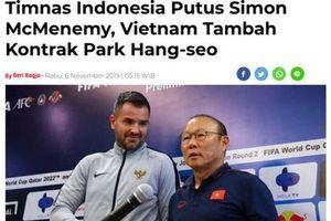 Báo Indo: 'HLV Park đón tin vui trong ngày ông McMenemy bị sa thải'