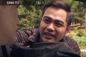 Sinh tử tập 3: Lê Hoàng đe dọa Tỵ ngồi tù thay, hứa chạy án