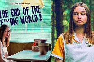 'The End of the Fucking World 2' - Sự trưởng thành kỳ quặc