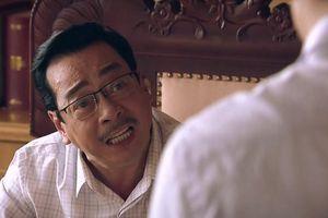 Sinh tử tập 4: Chủ tịch tỉnh Trần Nghĩa liệu có phải vai phản diện?