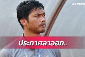 HLV tuyển U19 Thái Lan từ chức sau thất bại tại vòng loại giải châu Á