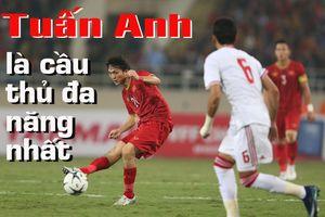 Tuấn Anh là cầu thủ xuất sắc và đa năng nhất