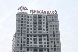 Tập đoàn bất động sản Hà Đô bị phạt và truy thu hơn 5,6 tỷ đồng