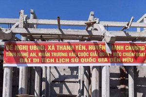 UBND tỉnh Nghệ An yêu cầu báo cáo vụ xây chùa trái phép trong khu vực bảo vệ của Di tích quốc gia