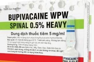Cận cảnh thuốc gây tê tủy sống nghi gây ra 3 ca tai biến sản khoa ở Đà Nẵng