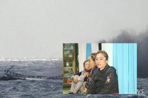 Vụ cháy tàu cá, 6 thuyền viên mất tích: Người thân nạn nhân chuẩn bị sang Hàn Quốc