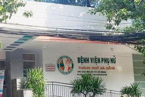 Vụ sản phụ tử vong nghi do thuốc tê: Chủ tịch Đà Nẵng yêu cầu khẩn trương xử lý