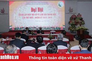 Đại hội Hiệp hội gỗ và lâm sản tỉnh Thanh Hóa lần thứ nhất, nhiệm kỳ 2019-2024