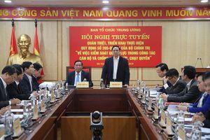 Ban Tổ chức Trung ương quán triệt, triển khai Quy định 205-QĐ/TW về kiểm soát quyền lực, chống chạy chức chạy quyền