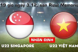Nhận định U-22 Việt Nam - U-22 Singapore (19 giờ ngày 3-12)