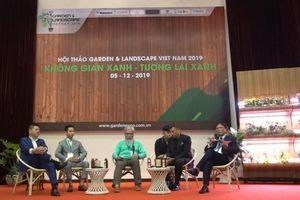 Hội thảo đi tìm giải pháp cho Không gian xanh - Tương lai xanh