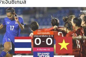 Báo chí Thái Lan: Tuyển nữ Thái 'suýt vô địch'!