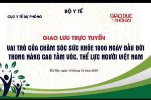 Vai trò của chăm sóc sức khỏe 1.000 ngày đầu đời trong nâng cao tầm vóc, thể lực người Việt