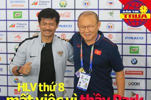 Vì ông Park, HLV thứ 8 mất việc; Vì sao U-23 Việt Nam đến Hàn?