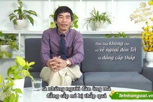 Chỉ trích 'đàn ông không cho vợ về ngoại ăn tết là đẳng cấp thấp', TS Lê Thẩm Dương làm dậy sóng cộng đồng mạng