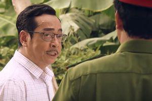 'Sinh tử' tập 32: Chủ tịch tỉnh nổi cáu vì dân bắt cán bộ huyện