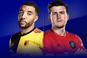 Watford - MU: Quỷ đỏ áp sát top 4 Premier League?