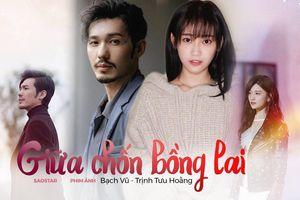 Bạch Vũ và Trịnh Tưu Hoằng đảm nhận vai chính trong 'Giữa chốn Bồng Lai'