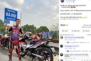 Xử phạt phượt thủ khoe 'chiến tích' xuyên Việt thần tốc