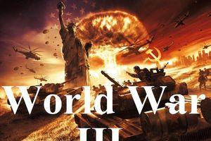 Chiến tranh thế giới 3 nổ ra, nước nào sẽ giành chiến thắng?