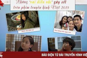 Những vai diễn nhí 'gây sốt' trên phim truyền hình Việt 2019