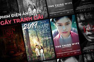 Phim Việt gây tranh cãi 2019: Lùm xùm khâu kiểm duyệt, scandal diễn viên và cả… sự kỳ vọng quá cao từ khán giả