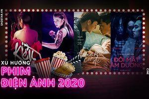 Xu hướng phim điện ảnh Việt 2020: Hành động, cổ trang hay phim LGBT sẽ lên ngôi?