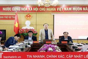 Tập trung giải quyết kiến nghị, khiếu nại của công dân TP Hà Tĩnh, không để kéo dài